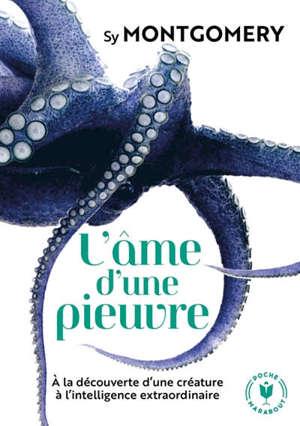 L'âme d'une pieuvre : à la découverte d'une créature à l'intelligence extraordinaire