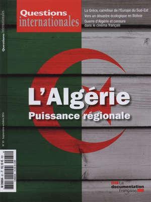 Questions internationales. n° 81, L'Algérie, puissance régionale
