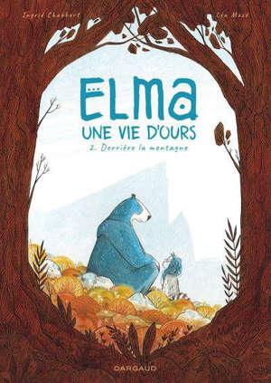 Elma, une vie d'ours. Volume 2, Derrière la montagne