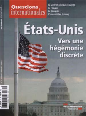 Questions internationales. n° 64, Etats-Unis : vers une hégémonie discrète