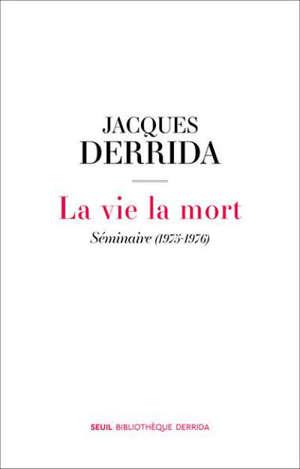 La vie la mort : séminaire (1975-1976)