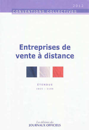 Entreprises de vente à distance : convention collective nationale du 6 février 2001 (étendue par arrêté du 10 avril 2002) : IDCC 2198