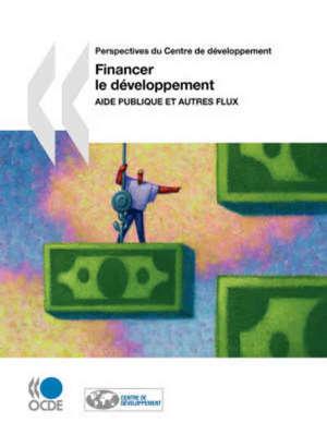 Financer le développement : aide publique et autres flux