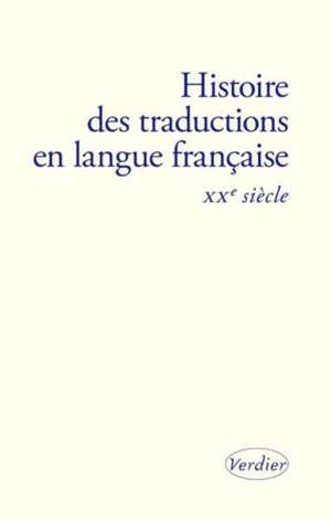 Histoire des traductions en langue française. Volume 4, XXe siècle : 1914-2000