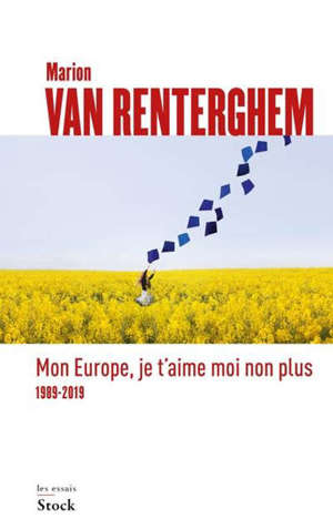 Mon Europe, je t'aime moi non plus : 1989-2019