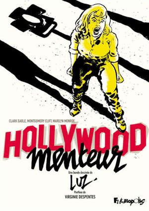 Hollywood menteur : Clark Gable, Montgomery Clift, Marilyn Monroe, Arthur Miller, John Huston, Paula Strasberg... et James Dean
