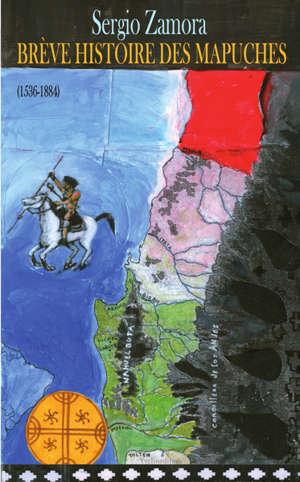 Brève histoire des Mapuches : 1536-1884