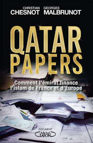 Qatar papers : comment l'émirat finance l'islam de France et d'Europe