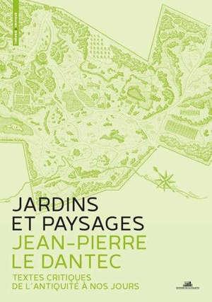 Jardins et paysages : textes critiques de l'Antiquité à nos jours