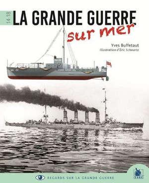 La Grande Guerre sur mer : 14-18