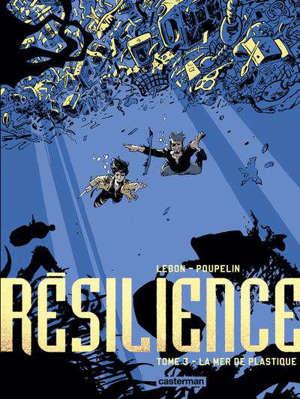 Résilience. Volume 3, La mer de plastique