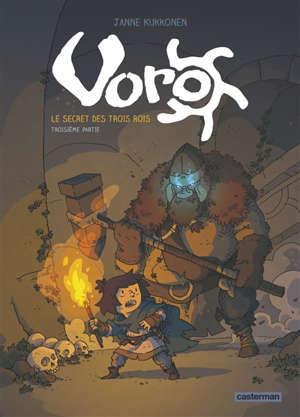 Voro : le secret des trois rois. Volume 3