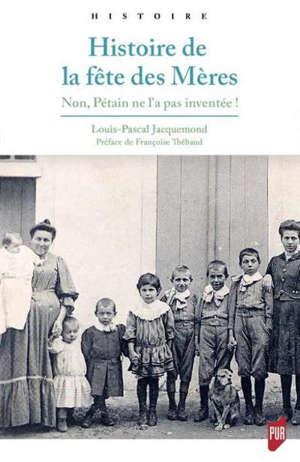 Histoire de la fête des mères : non, Pétain ne l'a pas inventée !