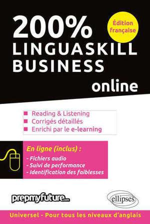 200 % Linguaskill business : reading & listening, corrigés détaillés, enrichi par le e-learning