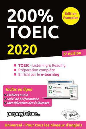 200 % TOEIC : TOEIC listening & reading, préparation complète, enrichi par le e-learning : 2020