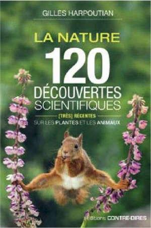 La nature : 120 découvertes scientifiques pour tout comprendre