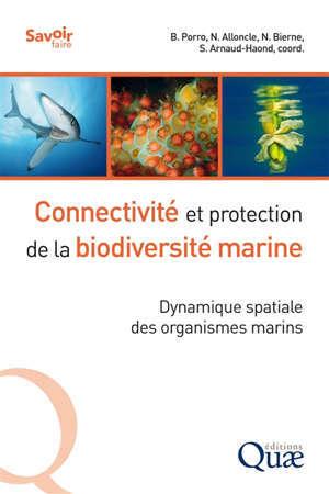 Connectivité et protection de la biodiversité marine : dynamique spatiale des organismes marins
