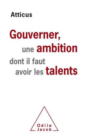 Gouverner, une ambition dont il faut avoir les talents
