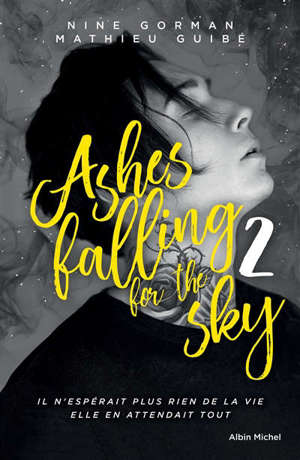 Ashes falling for the sky. Volume 2