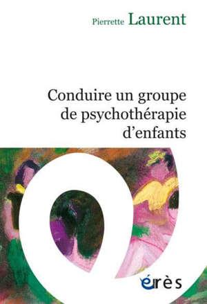 Conduire un groupe de psychothérapie d'enfants