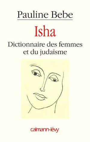Isha : dictionnaire des femmes et du judaïsme