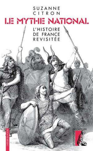 Le mythe national : l'histoire de France revisitée