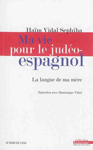 Ma vie pour le judéo-espagnol : la langue de ma mère
