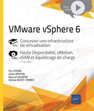 VMware vSphere 6 : concevoir une infrastructure de virtualisation : haute disponibilité, vMotion, vSan et équilibrage de charge