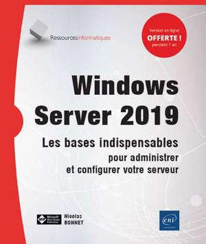 Windows Server 2019 : les bases indispensables pour administrer et configurer votre serveur
