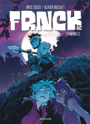 Frnck. Volume 5, Cannibales