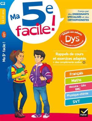 Ma 5e facile ! : adapté aux enfants dys ou en difficultés d'apprentissage : rappels de cours et exercices adaptés