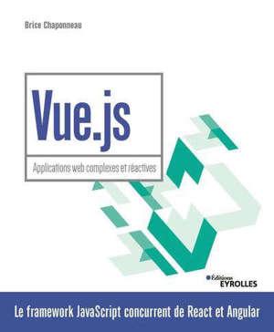 Vue.js : applications web complexes et réactives