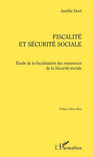 Fiscalité et sécurité sociale : étude de la fiscalisation des ressources de la Sécurité sociale