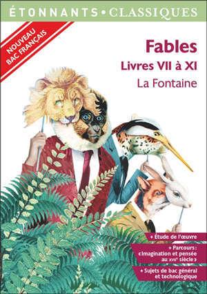 Fables : livres VII à XI : nouveau bac français