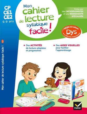 Mon cahier de lecture syllabique facile ! : CP, CE1, CE2, 6-9 ans : adapté aux enfants dys ou en difficultés d'apprentissage