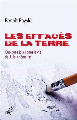 Les effacés de la terre : quelques jours dans la vie de Julie, chômeuse