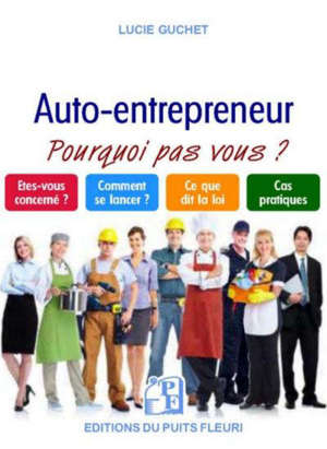 Le nouveau micro-entrepreneur ou auto-entrepreneur : et si c'était vous !