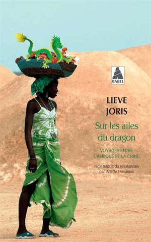 Sur les ailes du dragon : voyages entre l'Afrique et la Chine : récit