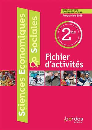 Sciences économiques & sociales 2de : fichier d'activités : programme 2019