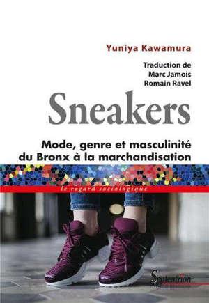 Sneakers : mode, genre et masculinité, du Bronx à la marchandisation