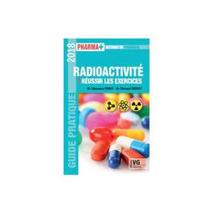 Radioactivité : réussir les exercices : guide pratique 2018