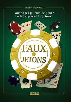 Faux jetons : quand les joueurs de poker en ligne pètent les jetons !