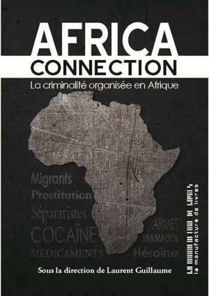 Africa connection : la criminalité organisée en Afrique