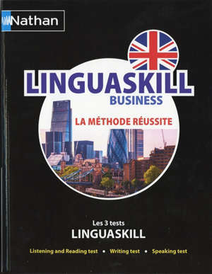 Linguaskill business : la méthode réussite : les trois tests Linguaskill