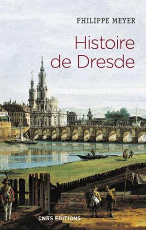 Histoire de Dresde : souffrances et éternité