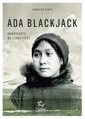Ada Blackjack : survivante de l'Arctique
