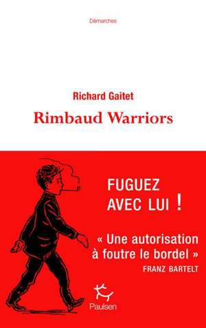 Rimbaud warriors : rhapsodie pour bohémiens