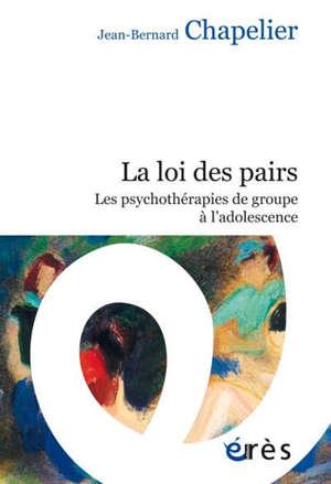 La loi des pairs : les psychothérapies de groupe à l'adolescence