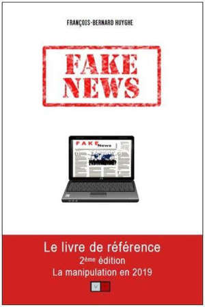 Fake news : la manipulation en 2019