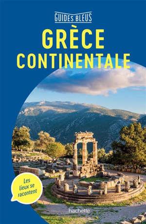 Grèce continentale : avec les îles du golfe Saronique